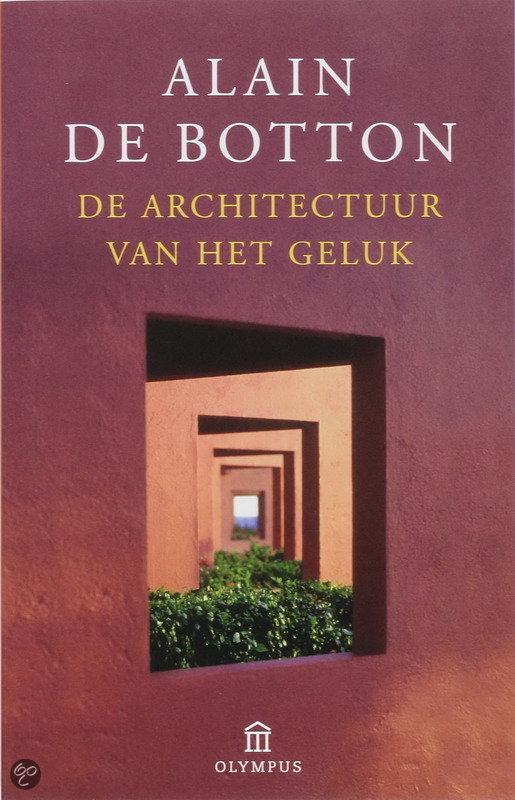 'De Architectuur van het Geluk' van Allain de Botton, geluk in je huis