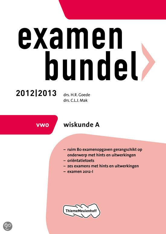Examenbundel vwo wiskunde A / 2012/2013