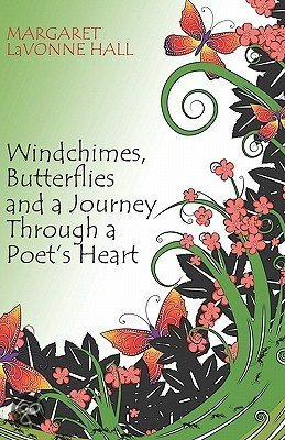 Windchimes, Butterflies And A Journey Through A Poet's Heart