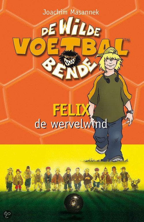 De Wilde Voetbalbende / 2 Felix De Wervelwind