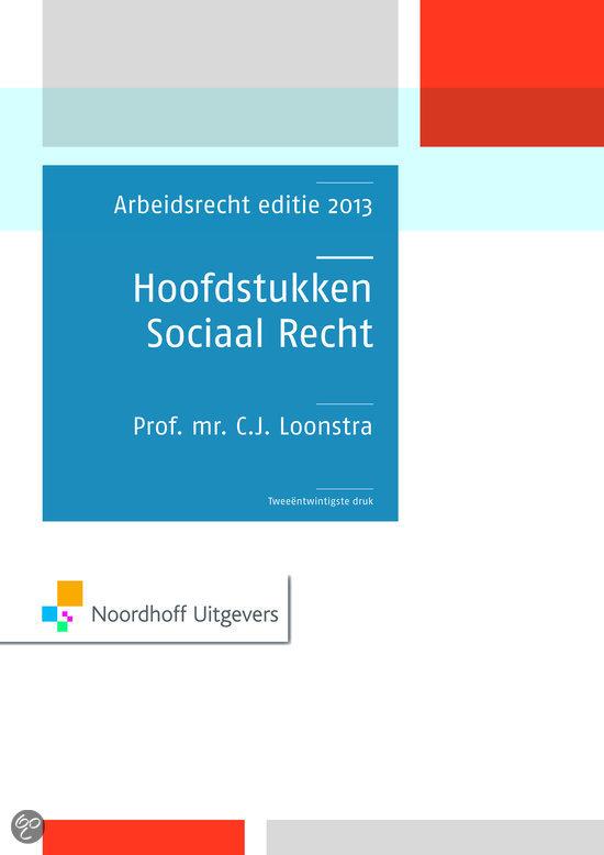 Hoofdstukken sociaal recht / Arbeidsrecht editie 2013