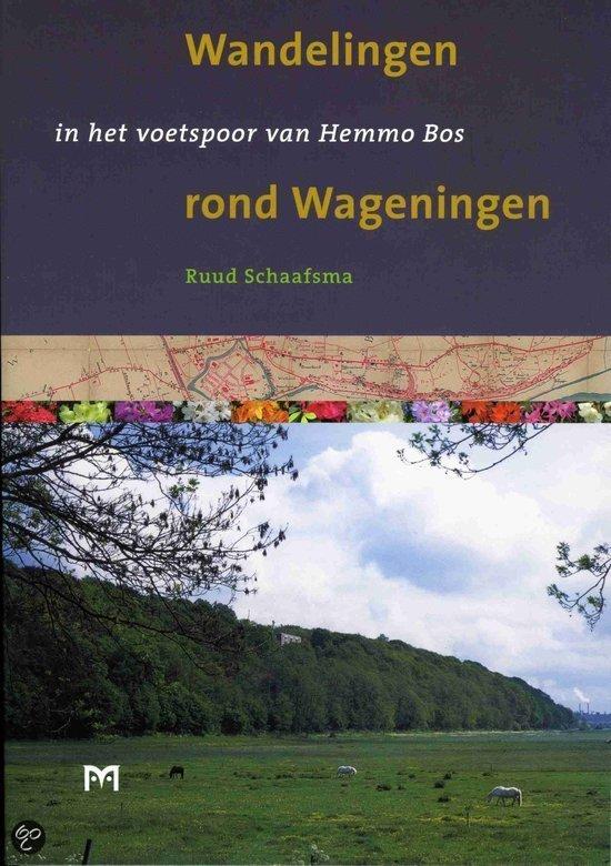 Wandelingen Rond Wageningen In Het Voetspoor Van Hemmo Bos