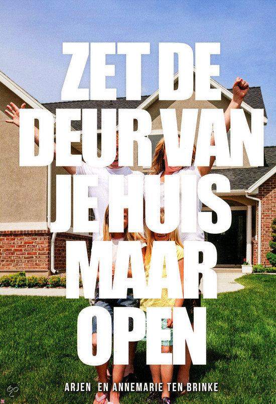 Zet de deur van je huis maar open