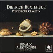 Buxtehude: Pieces pour Clavecin / Rinaldo Alessandrini