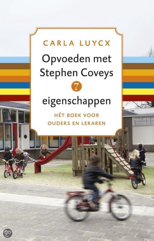 Opvoeden met Stephen Coveys 7 eigenschappen