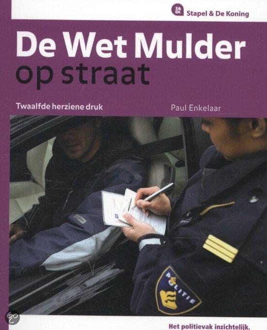 De 'Wet Mulder' op straat / 2013