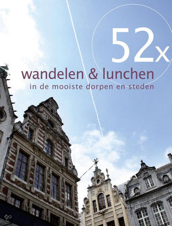 52x wandelen & lunchen in de mooiste dorpen en steden