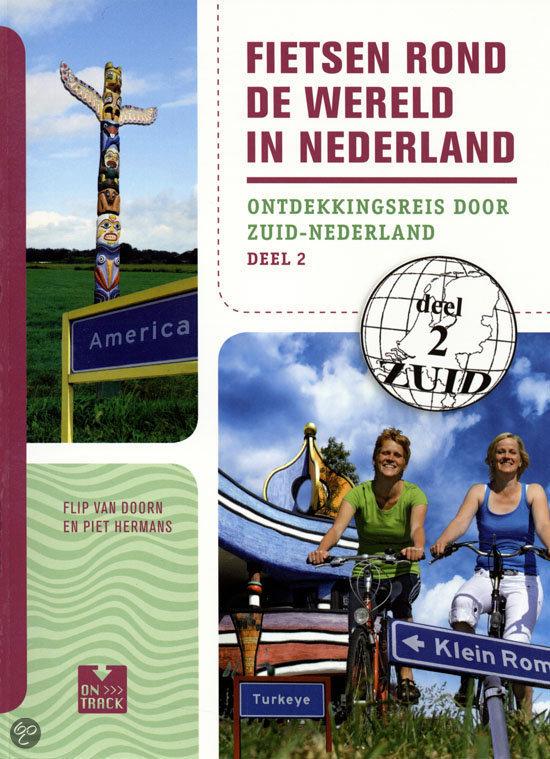 Fietsen rond de wereld in Nederland / 2 Ontdekkingsreis door Zuid-Nederland
