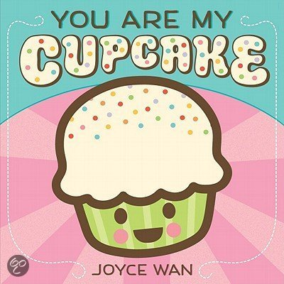 You Are My Cupcake