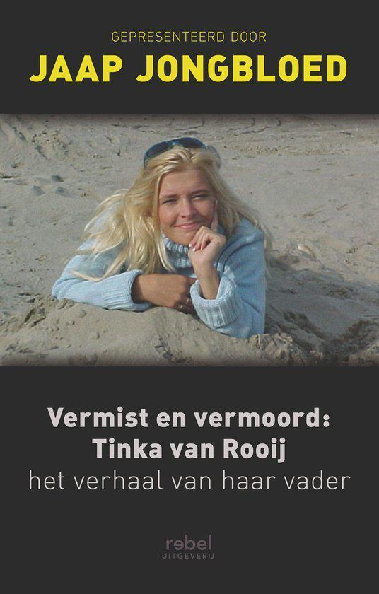 Vermist En Vermoord: Tinka Van Rooij