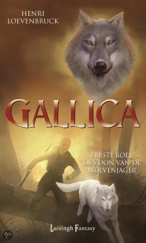 Gallica - deel 1: De Zoon van de Wolvenjager