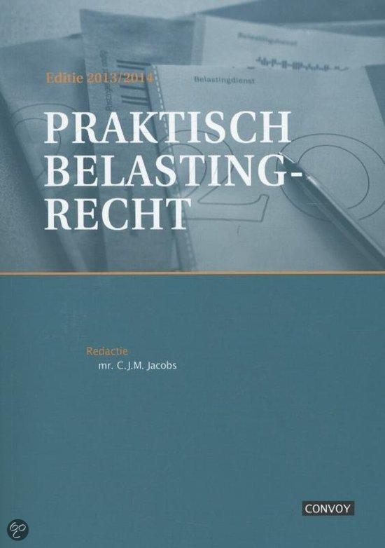 Praktisch belastingrecht / editie 2013/2014 / deel Theorieboek