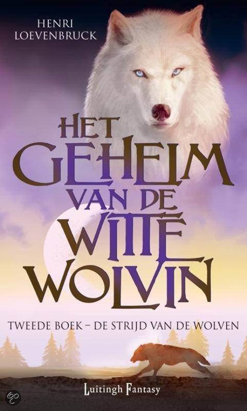 Het geheim van de Witte Wolvin - deel 2: De strijd van de wolven
