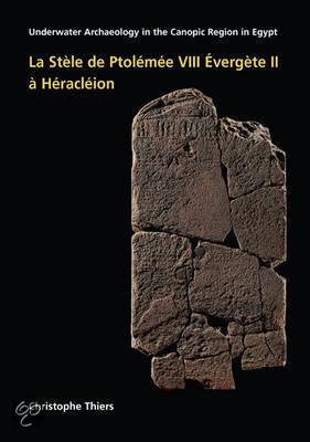 La Stele de Ptolemee VIII Evergete II a Heracleion