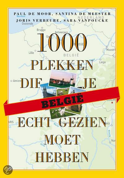 Belgie: 1000 plekken die je echt gezien moet hebben