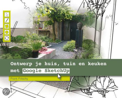 Ontwerp je huis tuin en keuken met google for Programma tuin ontwerpen 3d