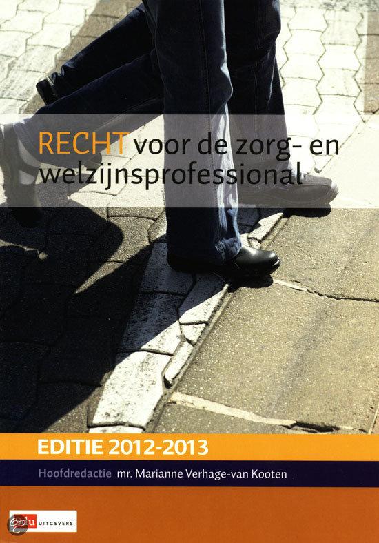 Recht voor de zorg- en welzijnsprofessional 2012-2013