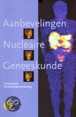 Aanbevelingen nucleaire geneeskunde