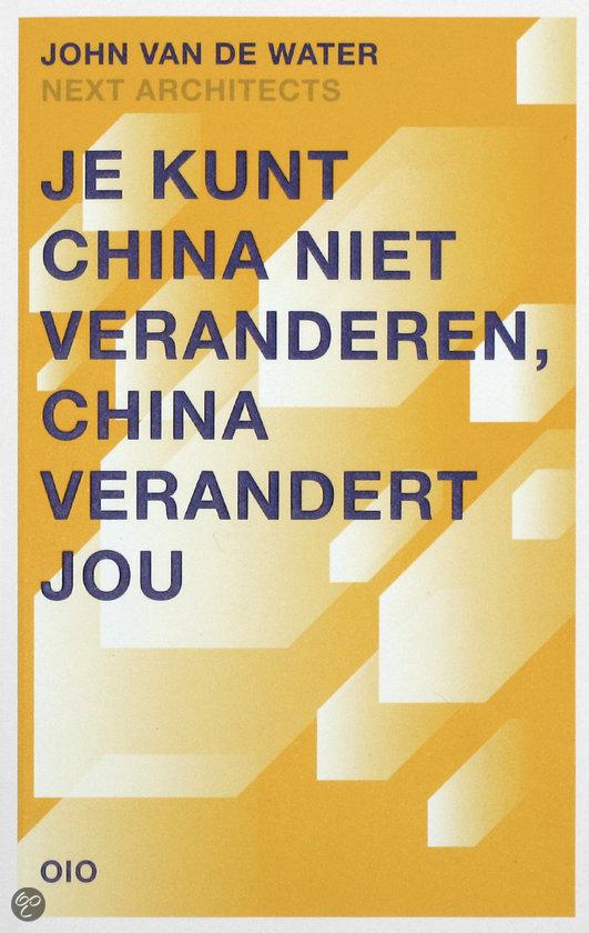 Je kunt China niet veranderen, China verandert jou