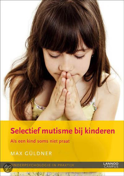Kinderpsychologie in praktijk: Selectief mutisme bij kinderen
