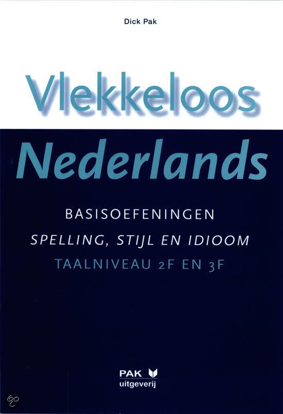 Vlekkeloos Nederlands / Basisoefeningen spelling, stijl en idioom taalniveau 2F en 3F