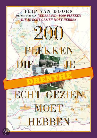 Drenthe 200 plekken die je echt gezien moet hebben