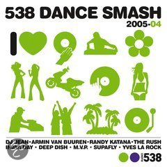 538 Dance Smash Hits 2005 volume 4