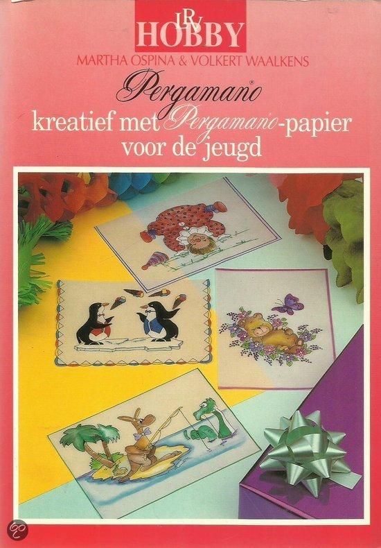 Pergamano. Kreatief met Pergamano-papier voor de jeugd