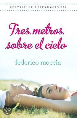 Tres Metros Sobre El Cielo / Three Meters Above The Sky