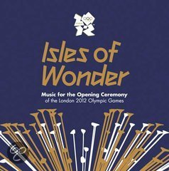 Isles Of Wonder: Music Of The London 2012 Olympic Games