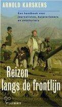 Reizen Langs De Frontlijn - Een overlevingshandboek voor journalisten, hulpverleners en avonturiers
