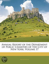 Annual Report of the Department of Public Charities of the City of New York, Volume 17