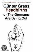 Headbirths or the Germans Are Dying Out