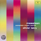 Messiaen: Complete Organ Works / Olivier Latry