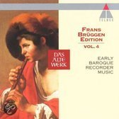 Frans Bruggen Edition Vol 4 - Early Baroque Recorder Music