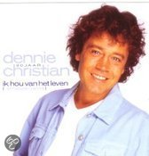 Christian Dennie - Ik Hou Van Het Leven
