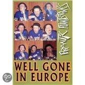 Frantic Flintstones - Well Gone In Europe