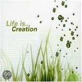 Life Is Creation: ..
