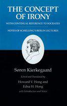 Kierkegaard's Writings, II: The Concept of Irony, with Continual Reference to Socrates/Notes of Schelling's Berlin Lectures