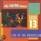 The Marble Tones - Lucky 13 - Live At The Katoenclub