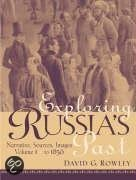 Exploring Russia's Past: Narrative, Sources, Images Volume 1 (to 1856)