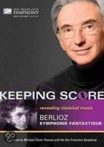 San Francisco Symphony - Keeping Score Berlioz Symphonie Fan