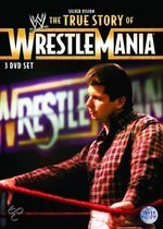 WWE - True Story Of Wrestlemania