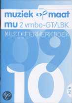 Muziek op Maat / 2 Vmbo-GT/LBK / deel Musiceerwerkboek