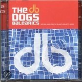 The Dogs Balearics: Hot Ibiza Mixes From The Island's Coolest TV Series
