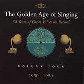 The Golden Age Of Singing Vol.4, 1930 - 1950