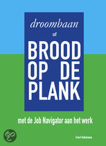 Droombaan of brood op de plank