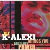 Dj K-Alexi Brings You Absolute Power