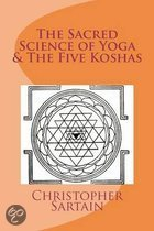 The Sacred Science of Yoga & the Five Koshas