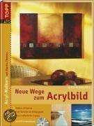 Acryl-Malkurs 01. Neue Wege zum Acrylbild
